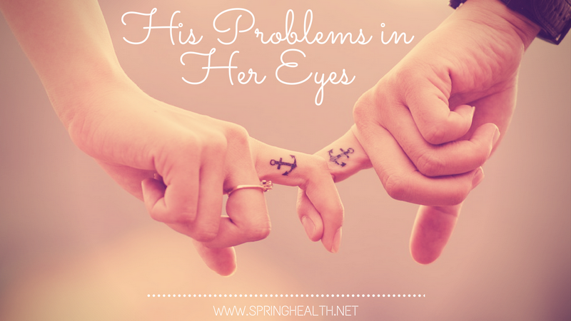 His Problems in Her Eyes